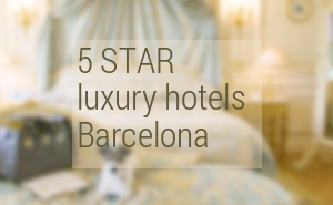 Best 5 Star Hotels Barcelona 2016. Luxury hotels