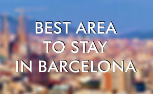 Where to stay in Barcelona - best areas to stay in hotel