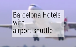 Barcelona hotels with airport shuttle