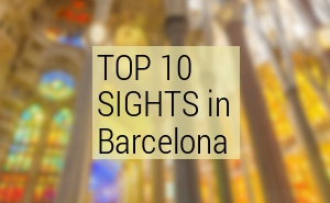 Top 10 Tourist Attractions Barcelona -  Top Ten Barcelona sights 2019