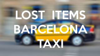 Lost items in Barcelona taxi. Information and number to call