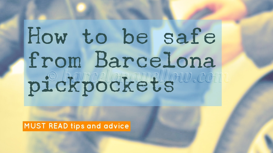 Barcelona 2019 - Barcelona pickpockets safety tips  How to