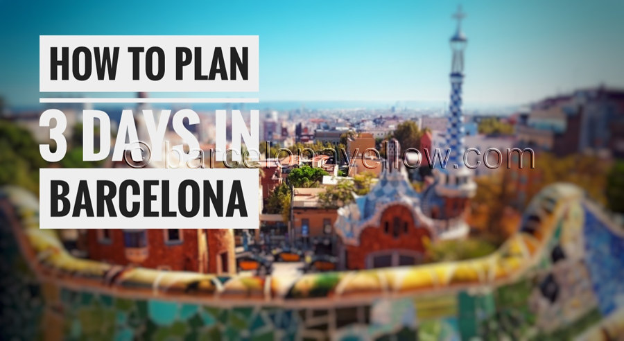 how to plan 3 days in barcelona 3 day visit